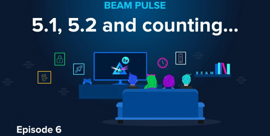 Beam Pulse : Episode 6 : 5.1, 5.2 and counting...