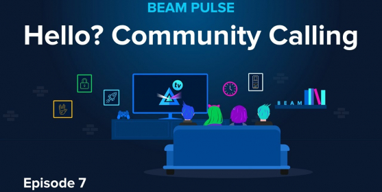 Beam Pulse : Episode 7 : Hello? Community calling